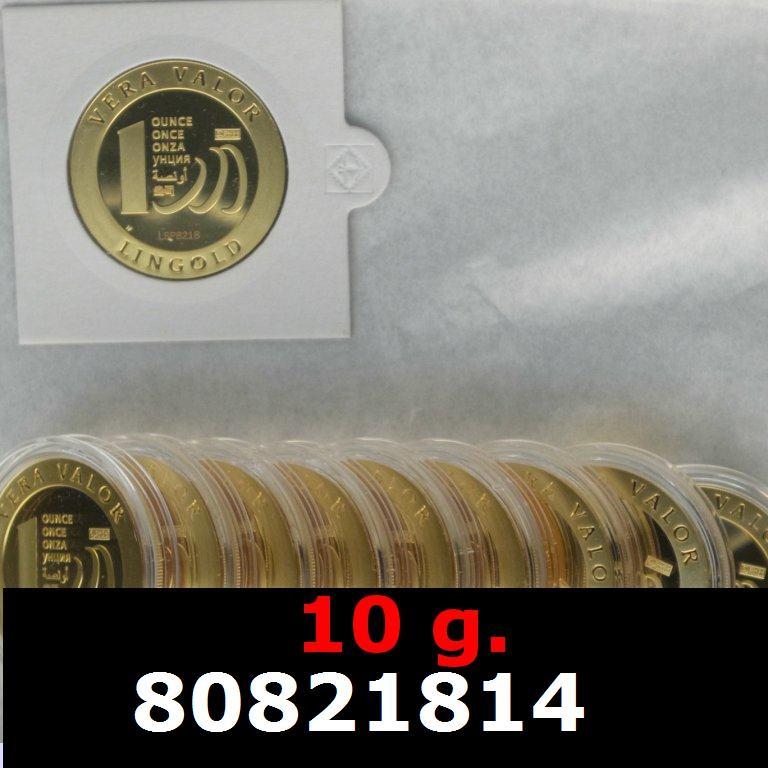 Réf. 80821814 10 grammes d\'or pur - Vera Valor (LSP)  Issu d un lot de 10 Vera Valor 1 once - AVERS