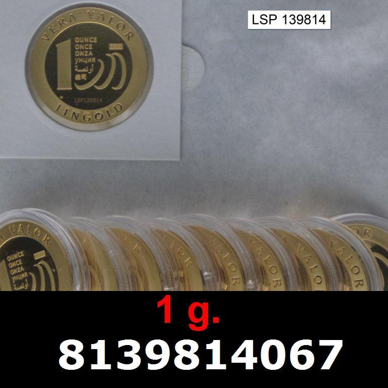Réf. 8139814067 1 gramme d\'or pur - Vera Valor (LSP)  Issu d un lot de 10 Vera Valor 1 once - AVERS