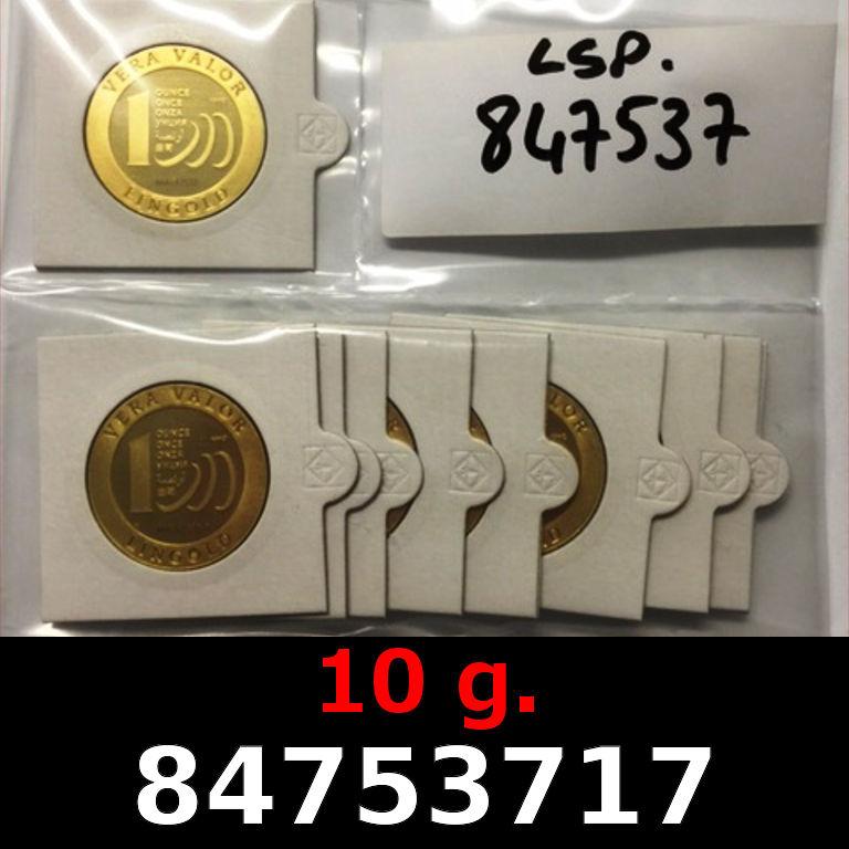 Réf. 84753717 10 grammes d\'or pur - Vera Valor (LSP)  Issu d un lot de 10 Vera Valor 1 once - AVERS